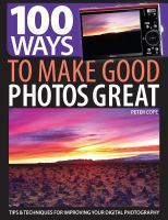 100 Ways to Make Good Photos Great