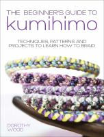 The Beginner's Guide to Kumihimo