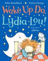 Wake up Do, Lydia Lou!