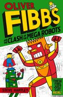 Oliver Fibbs and the Clash of the Mega Robots