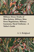 Military Dress: Drafts of Mess Jackets, Military Mess Dress Regulations, Military Garments, Naval Un