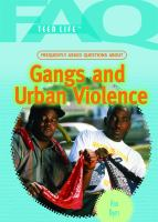 Frequently Asked Questions About Gangs and Urban Violence