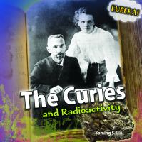 The Curies and Radioactivity