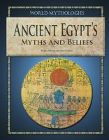 Ancient Egypt's Myths and Beliefs