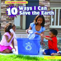 10 Ways I Can Save the Earth