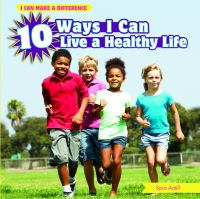 10 Ways I Can Live A Healthy Life