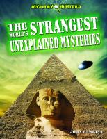 The World's Strangest Unexplained Mysteries