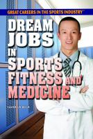 Dream Jobs in Sports Fitness and Medicine
