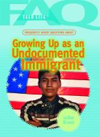 Frequently Asked Questions About Growing up as An Undocumented Immigrant