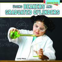 Using Beakers and Graduated Cylinders