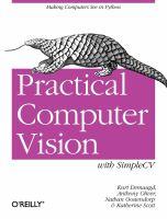 Practical Computer Vision With SimpleCV / Kurt Demaagd, ... [et Al.]