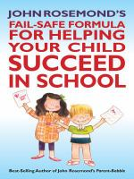 John Rosemond's Fail-safe Formula for Helping your Child Succeed in School