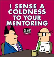 I Sense Coldness to your Mentoring