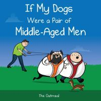 If My Dogs Were A Pair of Middle-age Men