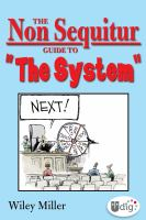 """The Non Sequitur Guide to """"The System"""""""