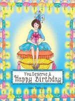 You Deserve A Happy Birthday