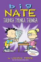Big Nate, Thunka, Thunka, Thunka