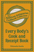 Every Body's Cook and Receipt Book