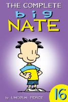 The Complete Big Nate, Volume 16