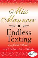 Miss Manners on Endless Texting