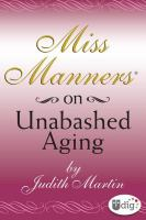 Miss Manners on Unabashed Aging