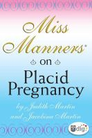 Miss Manners on Placid Pregnancy