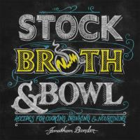 Stock, Broth & Bowl