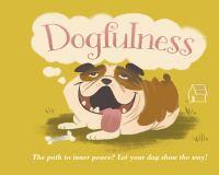 Dogfulness