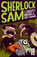 Sherlock Sam and the Ghostly Moans in Fort Canning