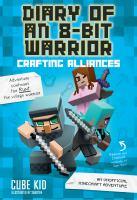 Crafting Alliances : An Unofficial Minecraft Adventure