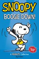 SNOOPY: BOOGIE DOWN! [graphic Novel]