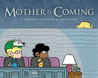 Mother Is Coming