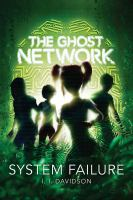 GHOST NETWORK (BOOK 3) : SYSTEM FAILURE