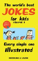 The world's best jokes for kids. Volume 1 : every single one illustrated