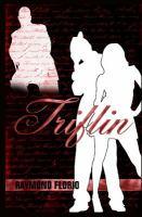 """""""Triflin"""""""