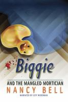 Biggie and the Mangled Mortician