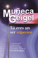 Tu eres un ser superior (you are a supreme being)