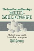The Seven Secrets to Becoming A Multi-millionaire