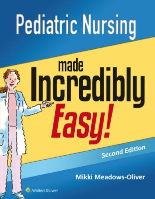 """Picture of book cover for """"Pediatric Nursing Made Incredibly Easy!"""""""
