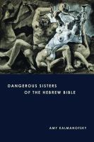 Dangerous Sisters of the Hebrew Bible