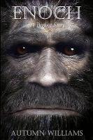 Enoch, A Bigfoot Story