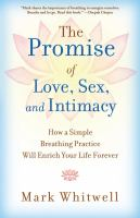 The Promise of Love, Sex and Intimacy