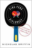 Ping pong diplomacy : the secret history behind the game that changed the world