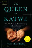 Cover of The queen of Katwe : one girl's triumphant path to