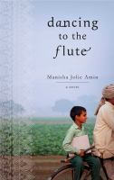 Dancing to the flute : a novel