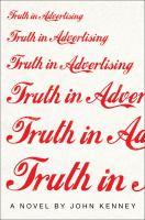 Truth in Advertising: A Novel / John Kenney