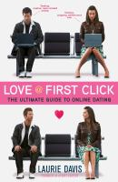 Love @ first click : the ultimate guide to online dating