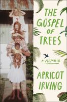 The Gospel Of Trees: A Memoir