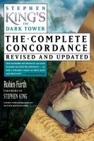 Stephen King's The dark tower : the complete concordance, revised and updated