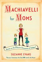Machiavelli for Moms